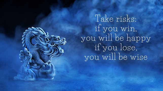 ake risks: if you win, you will be happy; if you lose, you will be wise - motivation quote. Chinese dragon statue on dark blue abstract background. dragon symbol of wisdom, good start, Imperial power
