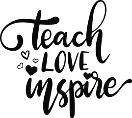 Teach love inspire black decoration for t-shirt