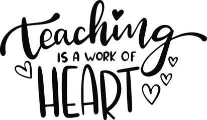 Poster Positive Typography Teaching is a work of heart decoration for T-shirt