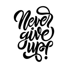 Never give up motivational calligraphy poster t-shirt design. Vector illustration.
