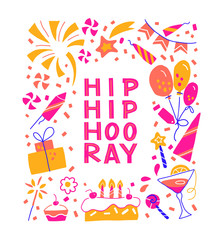 Hand drawn hip hip hooray vector lettering. Concept for card design. Images of festive food, balloons, candles, fireworks and others and holiday symbols. Template design packaging for the birthday