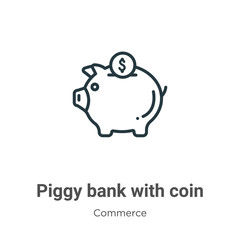 Piggy bank with coin outline vector icon. Thin line black piggy bank with coin icon, flat vector simple element illustration from editable commerce concept isolated on white background
