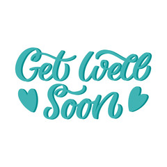 Hand drawn lettering card. The inscription: Get well soon. Perfect design for greeting cards, posters, T-shirts, banners, print invitations.