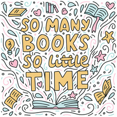 Fototapeta So many books, so little time. Hand lettering for lovers of reading. Doodle style. Vector illustration.  obraz