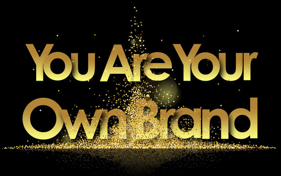you are your own brand in golden stars background