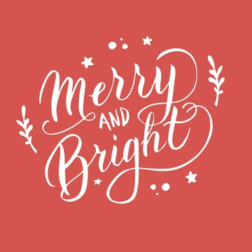 Merry and bright font postcard. New year greeting typography lettering. Celebration poster, banner, christmas quote. Vector eps 10.
