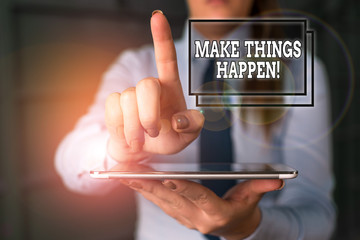 Word writing text Make Things Happen. Business photo showcasing you will have to make hard efforts in order to achieve it Blurred woman in the background pointing with finger in empty space