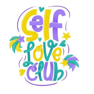 Self-love club. hand-drawn lettering phrase isolated. Motivate lettering inscription for photo overlays, greeting card or print, poster design