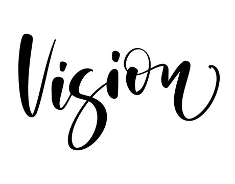 Vision vector calligraphic hand drawn text. Business concept logo label for any use, on a white background. Just place your own brand name
