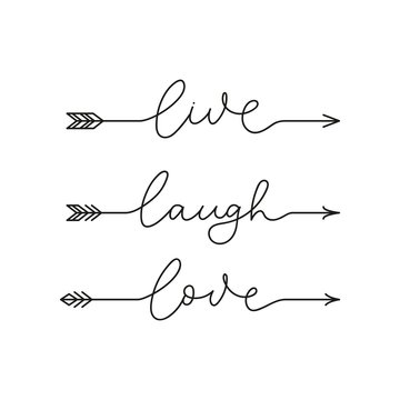 Live laugh love inspirational lettering quote vector illustration. Cute template with calligraphy phrases with arrows means be happy on white background for trendy t-shirt print design, flyer, poster