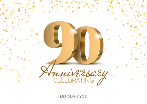 Anniversary 90. gold 3d numbers. Poster template for Celebrating 10th anniversary event party. Vector illustration