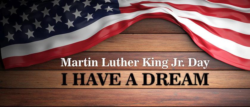 Martin Luther King jr day. I have a dream. USA flag on wooden background. 3d illustration