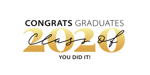 Class of 2020. Congrats Graduates. You did it. Lettering Graduation logo. Modern calligraphy. Vector illustration. Template for graduation design, party, high school or college graduate, yearbook.