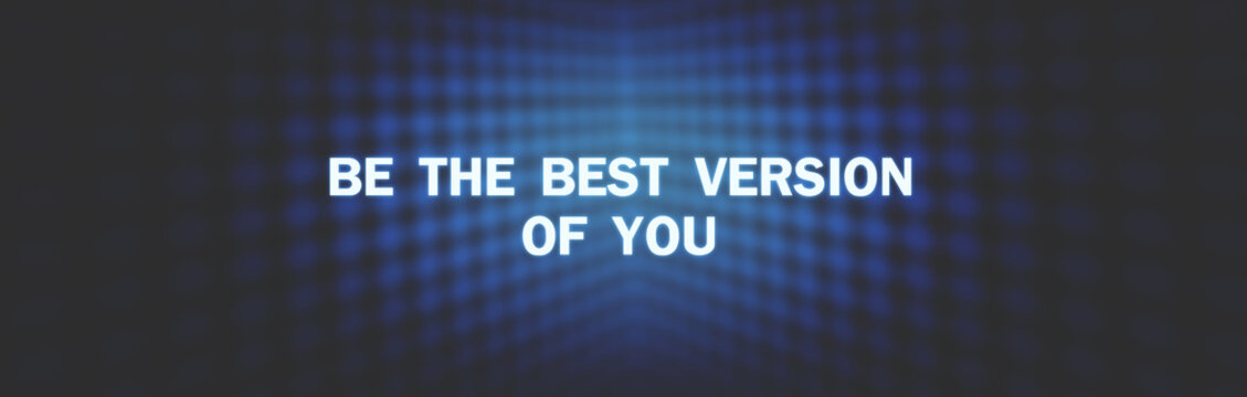 Text Be The Best Version Of You on dark blue background.