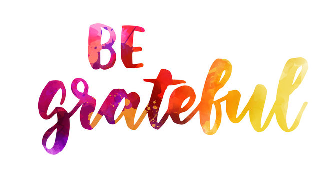 Be grateful inspirational calligraphy lettering
