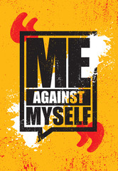 Me Against Myself. Inspiring Sport Typography Motivation Quote Illustration.