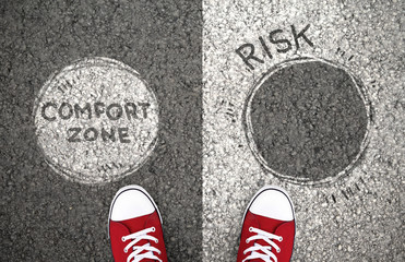 Stay in your comfort zone or risk