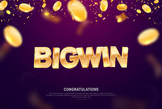 Big win gold sign vector banner for gambling template. Illustration for casino or online games. Falling down coins and confetti on dark background with blur motion effect