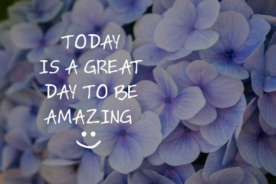 Motivational and inspirational quotes - Today is a great day to be amazing