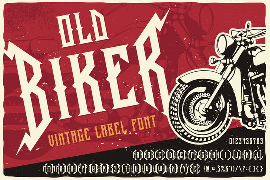 Vintage label font named Old Biker. Strong typeface with alternates and numbers for any your design like posters, t-shirts, logo, labels etc.
