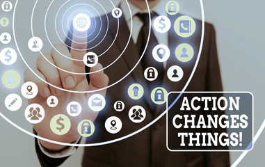 Text sign showing Action Changes Things. Business photo showcasing start doing something against problem resolve or achieve it