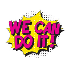 feminist slogan 'we can do it' in retro pop art style in comic speech bubble on white background. vector vintage illustration for banner, poster, t-shirt, etc. easy to edit and customize. eps 10