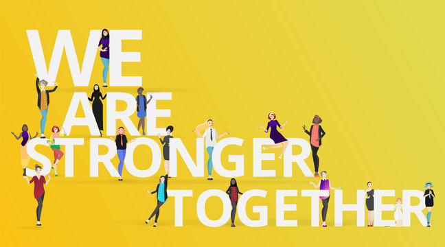 Beautiful  diverse international women, with slogan we are stronger together  cartoon characters vector illustration.