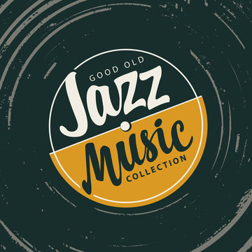 Vector poster for the jazz music with vinyl record and calligraphic inscriptions in retro style. Good old jazz, music collection