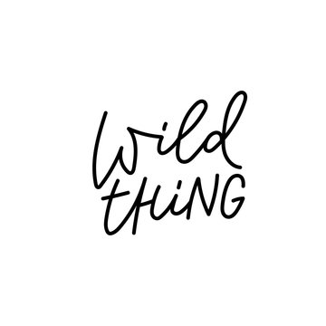 Wild thing calligraphy quote lettering