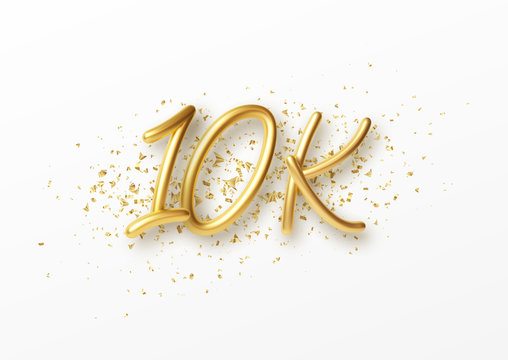 10k followers celebration design with Golden numbers, sparkling confetti and glitters. Realistic 3d festive illustration. Party event decoration. Vector illustration