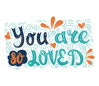 You are so Loved Lettering Illustration with Doodle Elements. Handlettering Isolated on White.