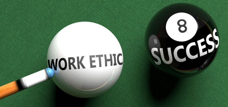 Work ethic brings success - pictured as word Work ethic on a pool ball, to symbolize that Work ethic can initiate success, 3d illustration