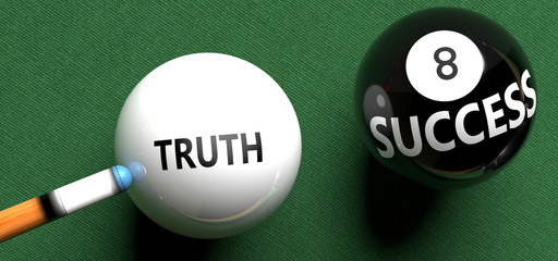 Truth brings success - pictured as word Truth on a pool ball, to symbolize that Truth can initiate success, 3d illustration