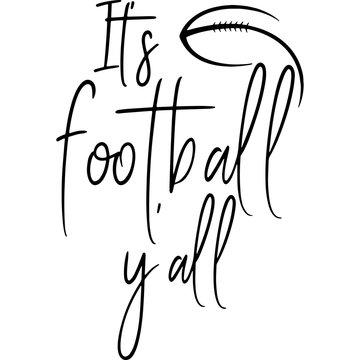 Its football yall Superbowl Football Sayings