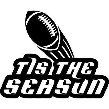 tis the season Superbowl Football Sayings