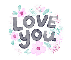 Photo sur Aluminium Crâne aquarelle Lettering hand-drawn text love you. Phrase for Valentine's day. Handwritten modern design elements for greeting card, invitation, poster, T-shirt design, post card, video blog cover.