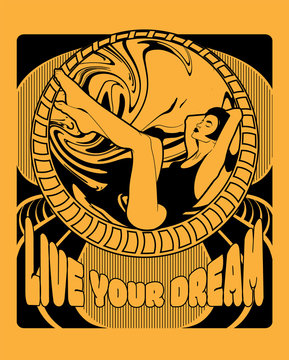 Live your dream. Vector hand drawn illustration of pretty woman isolated. Template for card, poster, banner, print for t-shirt, pin, badge, patch.
