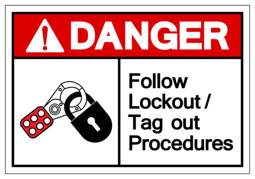 Danger Follow Lockout/Tag out Procedures Symbol Sign ,Vector Illustration, Isolate On White Background Label .EPS10