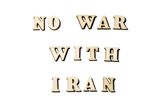 No war concept. Inscription No war with Iran isolated on white background from the wooden letters. Usa and iran conflict