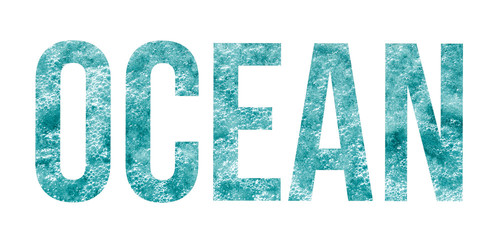 Overlay of the word ocean on background of turquoise sea water with waves and air bubbles isolated on white background.
