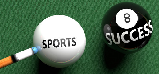 Sports brings success - pictured as word Sports on a pool ball, to symbolize that Sports can initiate success, 3d illustration
