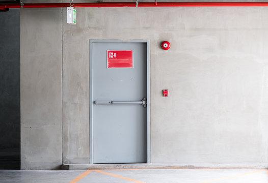 Fire exit door for emergency case.
