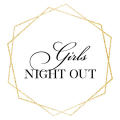 Girls night out. Wedding, bachelorette party, hen party or bridal shower hand written calligraphy card, banner or poster graphic design lettering vector element.