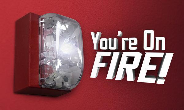 Youre On Fire Alarm Hot Popular Good Streak 3d Illustration