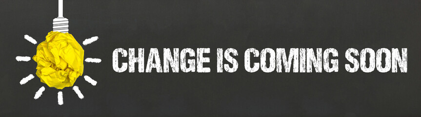 Change is coming soon