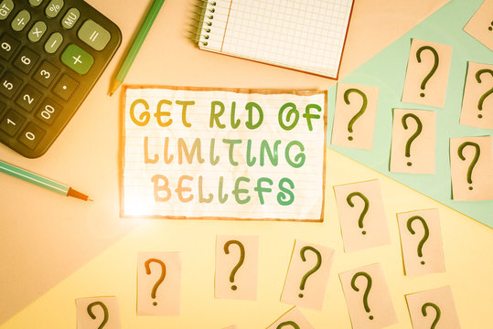 Handwriting text Get Rid Of Limiting Beliefs. Conceptual photo remove negative beliefs and think positively Mathematics stuff and writing equipment above pastel colours background