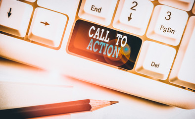 Text sign showing Call To Action. Business photo showcasing Encourage Decision Move to advance Successful strategy White pc keyboard with empty note paper above white background key copy space