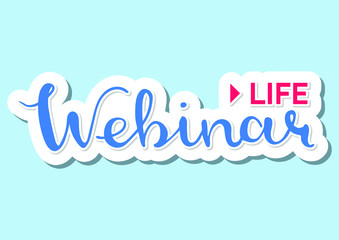 Life Webinar. lettering. Vector stock illustration.