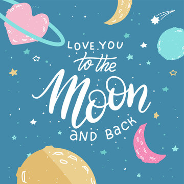 I love you to the moon and back. Awesome romantic card with lovely planets, moon and stars. Fantastic childish background in bright colors. Valentine's greeting card