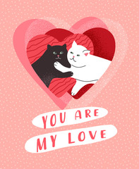 You are my love. Cute cats in love. Romantic Valentines Day greeting card or poster. Couple of cats on heart. Flyers, invitation, brochure. Vector cartoon design
